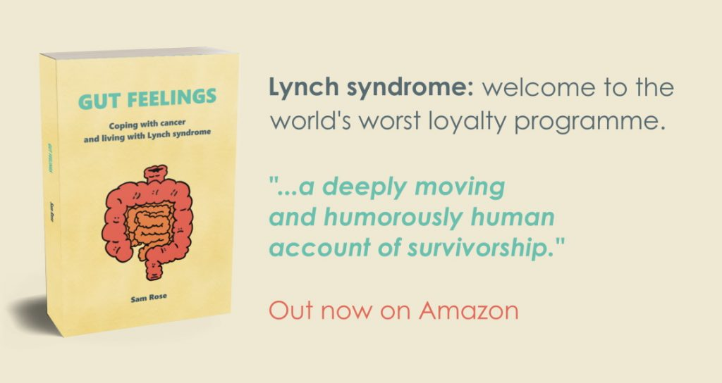Gut Feelings: Coping With Cancer and Living With Lynch Syndrome by Sam Rose