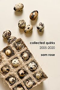 Collected Quirks by Sam Rose